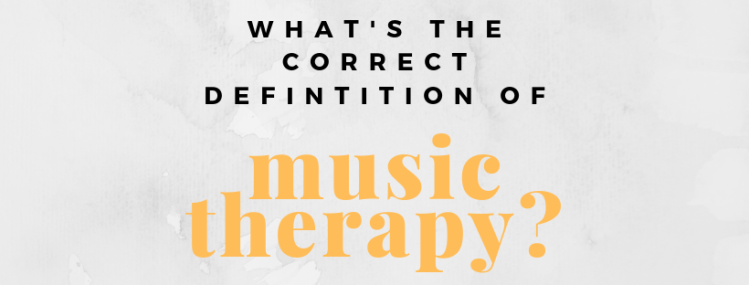 What's the Correct Definition of Music Therapy_.png